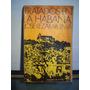 Adp Tratados En La Habana Lezama Lima / Ed De La Flor 1969