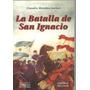 La Batalla De San Ignacio - Claudio Gorleri - Dyf