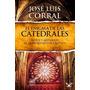 El Enigma De Las Catedrales - José Luis Corral - Digital
