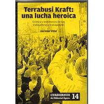Terrabusi-kraft: Una Lucha Heroica / German Vidal