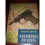 Libro Una Pistola En Venta Graham Greene Luis De Caralt 1955