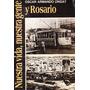 Nuestra Vida, Nuestra Gente Y Rosario - Oscar A. Ongay