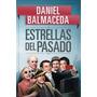 Estrellas Del Pasado - Daniel Balmaceda .- Sudamericana