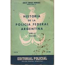 Libro Historia De La Policia Federal Argentina Tomo Vii 1916