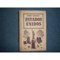 Andre Maurois - Los Estados Unidos - 1ª Edicion Tapa Dura