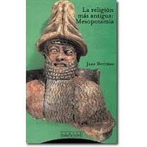 Jean Bottero La Religion Mas Antigua Mesopotamia Pdf Ebook