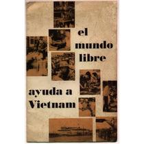 El Mundo Libre Ayuda A Vietnam. Usis (ee.uu.)