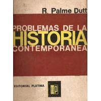 Problemas De La Historia Contemporanea - Palme Dutt
