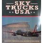 Sky Trucks Usa - C119 C-130 C124 Neptune B-24 Dakota