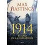 1914 El Año De La Catatstrofe - Max Hastings Oferta!!!