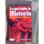 Lo Que Oculta La Historia(ed Rayner/ron Stapley)(jul12)