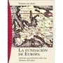 Ferdinand Seibt La Fundación De Europa Paidós Orígenes