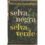 Selva Negra Selva Verde / Liberata Masoliver