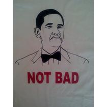 Buzos Y Remeras Meme Obama Not Bad! En Vinilo!