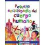 Libro Pequeña Enciclopedia Del Cuerpo Humano / Zona Devoto