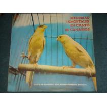 Melodias Inmortales En Canto De Canarios - Lp