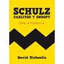 Schulz, Carlitos Y Snoopy - David Michaelis