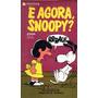 Charles Schulz - E Agora Snoopy - Libro En Portugues