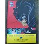 Batman * El Contraataque Del Caballero Oscuro * Frank Miller