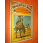 Don Quijote De La Mancha * Bruguera * 1981 *