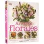 Libro: Arreglos Florales Para Hogar Bodas Y Regalos Planeta