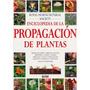 Enciclopedia De Propagacion De Plantas, Libro Digital