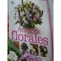 Arreglos Florales -libro Novedad- Editorial Planeta