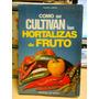Cómo Se Cultivan Las Hortalizas De Fruto - Fausto Leñano