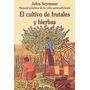 Cultivo De Frutales Y Hierbas (manual Practico De La Vi