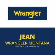 Jean Wrangler Montana - Envio A Todo El Pais En El Dia!!!