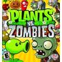 Plantas Vs Zombies - Juego Completo Para Pc *envio Gratis*