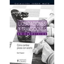 Liquidaciones Y Transciciones En Ajedrez Libro Digital