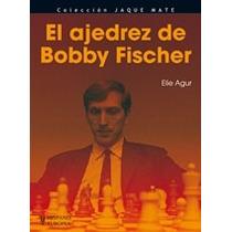 El Ajedrez De Bobby Fischer Libro Digital