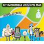 Kit Imprimible Un Show Mas.