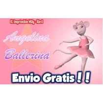 Kit Imprimible Angelina Ballerina. Cotillon Y Candy Bar!!!