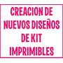 Creación De Kit Imprimibles, Nuevo Diseño A Tu Gusto