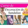 Manual Decoracion De Sandalias Cholas Cientos Proyectos
