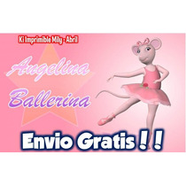 Kit Imprimible Angelina Ballerina. Cotillon Y Candy Bar!!!