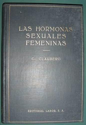Libro Hormonas Sexuales Femeninas Clauberg Sarachaga 1935