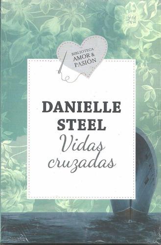 Libro Nuevo Vidas Cruzadas Danielle Steel Bibl Amor Y Pasion