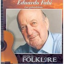 Eduardo Falu X 3( Las Golondrinas, El Pala Pala,aque Volver)