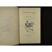 Aniceto El Gallo. Gacetero Prosista Y Gauchi-poeta Argentino
