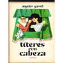 Titeres Con Cabeza. Angeles Gasset Aguilar Globo De Colores