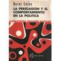 Libro Persuasion Comportamiento En La Politica Heinz Eulau
