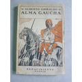 Ghiraldo, A. Alma Gaucha. Drama En 3 Actos Y 6 Cuadros.