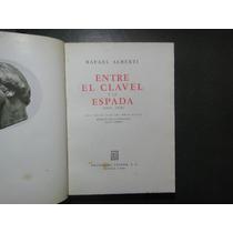 Alberti, R. Entre El Clavel Y La Espada (1939 - 1940). 1941.