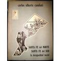 Santa Fe Ex La Forestal Norte-sur Miseria Riqueza Tierras Et