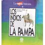 Libro Los Indios De La Pampa - Miguel Angel Palermo - 1992