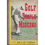 Libro Golf Simple Y Moderno Emilio Serra Año 1956