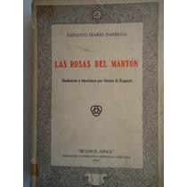 Las Rosas Del Mantón Ernesto Mario Barreda 1917 Firmado